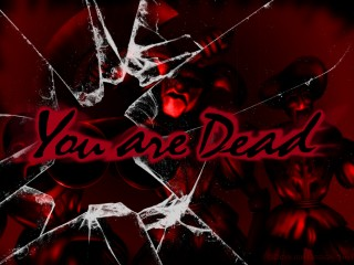 You are Dead…